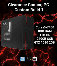 Clearance Gaming PC Custom Build 1 Core i5 | 8GB | 1TB HD/240GB SSD