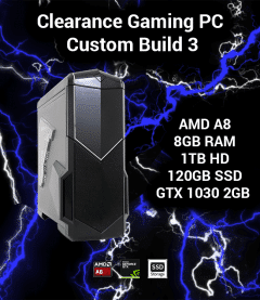 Clearance Gaming PC Build AMD A8 | 8GB | 1TB HD/120GB SSD